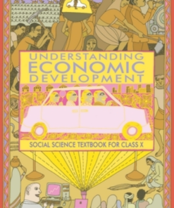 Understanding Economic Development - Economic Textbook Class 10