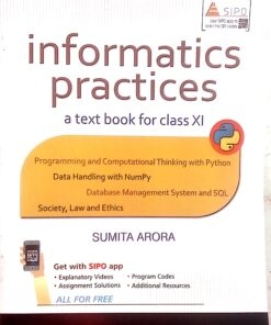 Informatic practices class 11th a Text book By Sumit Arrora